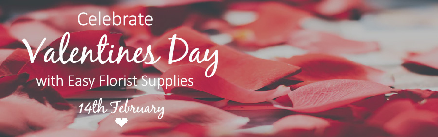 Celebrate Valentines Day with Easy Florist Supplies